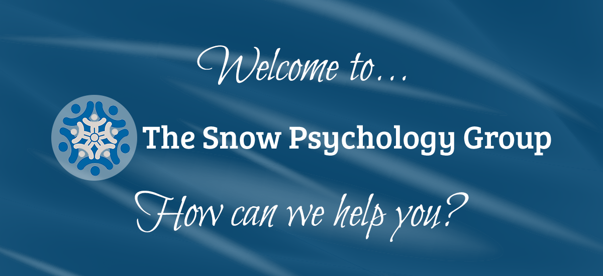 Welcome to The Snow Psychology Group. How can we help you?